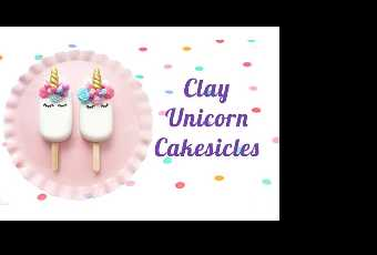 60min Sculpt Clay Unicorn Cakesicle Pops Lesson