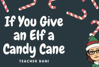 If You Give an Elf a Candy Cane