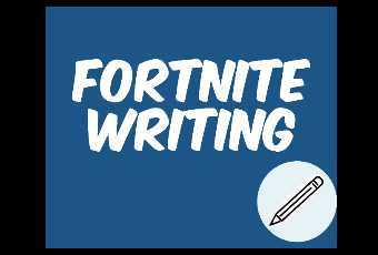 Fortnite Writing - OPINION Essay
